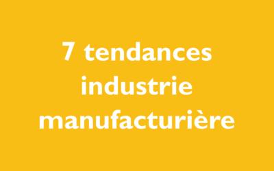 Les tendances de l'industrie manufacturière